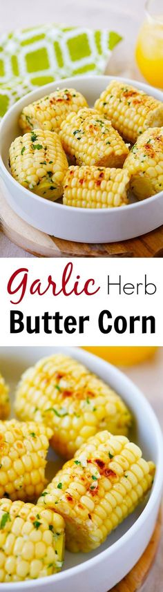 """Garlic-Herb Butter Roasted Corn - corn with garlic herb butter and roasted on grill pan. The corn takes 15 mins to make and SO good!! 