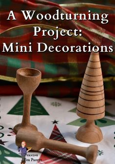 I've noticed a trend in gift giving, the gift tag is personalized and also a present. What could a woodturner turn as gift tags? How about mini decorations?