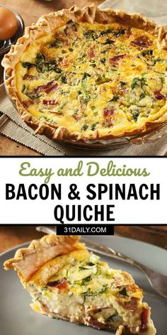 This easy quiche recipe is made with bacon, cheese, and spinach. It's a favorite quiche recipe perfect for brunch, afternoon tea or a light dinner, This Bacon, Cheese, and Spinach Quiche recipe is quick and easy with a 10 minutes or less of prep. #quicherecipe #easyquiche #afternoontea #brunch #eggs #31Daily