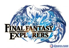 『FF』のアクションRPG『FINAL FANTASY EXPLORERS』発表!最大4人のマルチプレイ!召喚獣やジョブシステムも登場