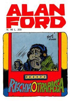 Alan Ford 46 - aprile 1973 - Rischia o trapassa - Soggetto e Sceneggiatura Max Bunker - matite Magnus - chine Giovanni Romanini - Copertina Magnus