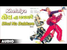 Khelaiya - Vol-2 : Dhol Na Dabkare Non-Stop Gujrati Garba Songs 2014 - laughspark.com