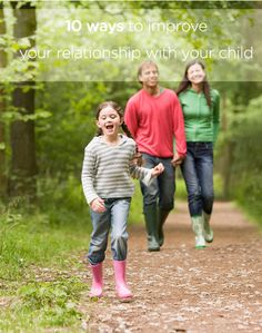 10 Ways To Improve Your Relationship With Your Child