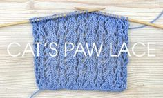 Cat's Paw Lace This stitch is worked over a multiple of 7 stitches. 6 rows form the pattern. 1st and every wrong side row: (WS) P. 2nd row: *K1, K2 tog, yfwd, K1, yfwd, sl 1, K1, psso, K1, rep from * to end. 4th row: *K2 tog, yfwd, K3, yfwd, sl 1, K1, psso, rep from * to end. 6th row: *K2, yfwd, sl 1, K2 tog, psso, yfwd, K2, rep form * to end.  Download the PDF pattern here.
