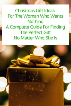 christmas gift ideas for the woman in your life who says she doesnt want