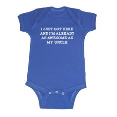 I Just Got Here - I'm Already As Awesome As My Uncle - Baby Infant Short Sleeve Bodysuit - New Baby Gift on Etsy, $16.99