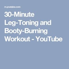 30-Minute Leg-Toning and Booty-Burning Workout - YouTube