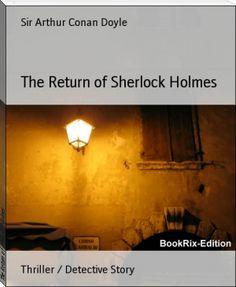 Sir Arthur Conan Doyle: The Return of Sherlock Holmes