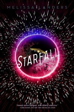 Cover Reveal: Starfall by Melissa Landers - On sale February 7, 2017! #CoverReveal