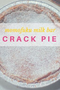 Momofuku Milk Bar Pie (formerly known as Crack Pie) Momofuku Milk Bar Crack Pie. Recipe for Christina Tosi's famous crack pie from Momofuku Milk Bar. Sweet, salty, and delicious. Brownie Desserts, Just Desserts, Delicious Desserts, Pie Recipes, Sweet Recipes, Baking Recipes, Dessert Recipes, Family Recipes, Coconut Dessert