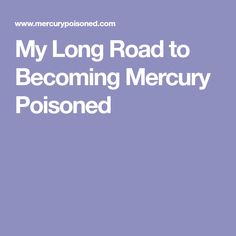 Mercury poisoning from dental fillings can be a gradual chronic thing that happens to people. Medications that lower the immune system can be a contributing factor. Mercury Poisoning, Dental Fillings, Autonomic Nervous System, Immune System