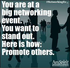 #NetworkingRx: How can you promote others at an event?