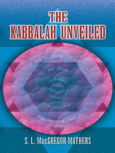 The Kabbalah Unveiled by S. L. MacGregor Mathers  A subject of perennial study and the focus of a recent surge of popular interest, Kabbalah is an ancient Jewish doctrine of esoteric knowledge concerning God, creation, and nature. This essential guide was written by one of the most influential figures in modern occultism. And unlike lesser works, it focuses on the actual sacred texts to offer an objective, reliable interpretation.The Kabbalah Unveiled explores three...