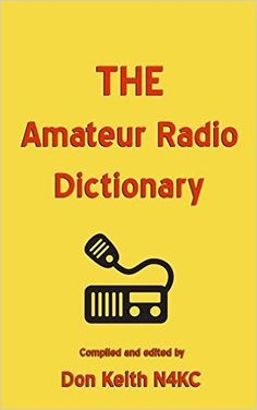 THE AMATEUR RADIO DICTIONARY