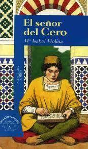 """""""El señor del cero"""" de Mª Isabel Molina. Edad Media. Siglo X. Historia de España. Lectura recomendada para 1º y 2º de E.S.O. Novela."""