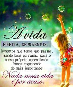 A vida é feita de momentos... #reflexõesfrasespensamentos Portuguese Quotes, Good Thoughts, Believe In You, Psalms, Funny Jokes, Messages, Lettering, Motivation, Feelings