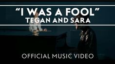 This has that chick from Parenthood in it. Tegan and Sara - I Was A Fool [OFFICIAL MUSIC VIDEO]