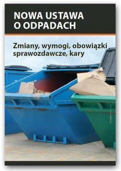 Matysiak B.: Nowa ustawa o odpadach : zmiany, wymogi, obowiązki sprawozdawcze, kary. - Warszawa : Wiedza i Praktyka, 2013. Sygn.: 175562