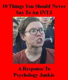 10 Things You Should Never Say to an INTJ: A Response to Psychology Junkie // #INTJ #MBTI #INTP #ENTJ #ISTJ #ENFP #INTJproblems #INTJtraits #psychologyjunkie