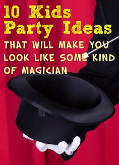 10 Kids party ideas that will make you look like some kind of magician.