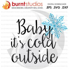 Baby It's Cold Outside  Svg/EPS/DXF file by BurntStudios on Etsy