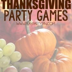 30 Great Thanksgiving Party Games.