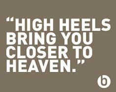 High Heels Bring You Closer To Heaven