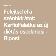 Felejtsd el a szénhidrátot: Karfiolfalatka az új diétás csodanasi - Ripost Tasty, Yummy Food, Diabetes, Food And Drink, Health Fitness, Math Equations, Drinks, Minden, Law