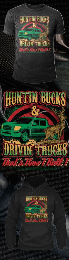 Hunting Bucks Driving Trucks - Get this limited edition T-Shirt and Hoodies just in time for the holidays! Only 2 days left for FREE SHIPPING, click to buy now!