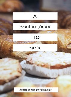 A Foodies Guide To Paris | City Breaks | Food Guide | Europe Travel | France