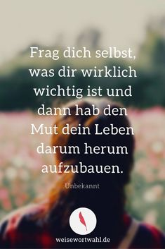 Frag dich selbst, was dir wirklich wichtig ist und dann hab den Mut dein Leben d… Ask yourself what is really important to you and then have the courage to build your life around it … Best Friend Love Quotes, Real Love Quotes, My Life Quotes, Love Quotes With Images, Love Quotes For Boyfriend, Love Yourself Quotes, Faith Quotes, Inspirational Quotes About Love, Quotes About Love And Relationships