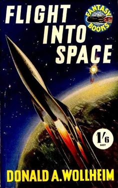 Flight into Space, Donald Wollheim (paperback, 1951), cover by Terry Maloney