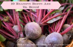 And The Beet Goes On: 10 Reasons Beets Are 'Da Bomb! | www.mixwellness.com | #beets #healthyliving #beetrecipes