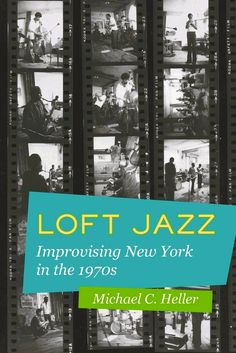 """Read """"Loft Jazz Improvising New York in the by Michael C. Heller available from Rakuten Kobo. The New York loft jazz scene of the was a pivotal period for uncompromising, artist-produced work. Faced with a fl. Reading Loft, Thelonious Monk, Free Jazz, New York Loft, Kodak Film, Lower Manhattan, New Music, Ebooks, Scene"""