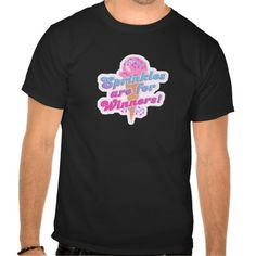 Sprinkles are for Winners Tshirt