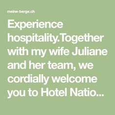 Experience hospitality.Together with my wife Juliane and her team, we cordially welcome you to Hotel National. Our small but beautiful hotel provides guests with a total of 17 rooms. In the morning we will pamper you with fresh-baked bread and home-made jams. In the afternoons you can enjoy deliciously fragrant coffee and fine pastries in our confectionary. And in the evenings we demonstrate our cooking abilities in our restaurant - you're certain to find something you'll enjoy.Allow us to…