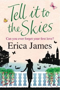 Tell It To The Skies by Erica James. 27~3