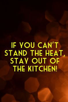 Check out my new PixTeller design! :: If you can't stand the heat, stay out of the kitchen! if...
