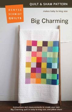 Big Charming Quilt Pattern – from Denyse Schmidt. Love the wide border and how it concentrates the colors