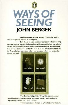 John Berger/Ways of Seeing  Must read to start understanding a bit more about art (particularly oil painting)