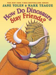 How do dinosaurs stay friends? by Jane Yolen & Mark Teague. A young dinosaur shows how to stay friends even after having a terrible fight with his very best friend.