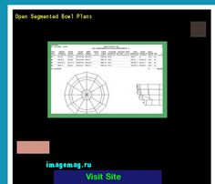 Open Segmented Bowl Plans 184851 - The Best Image Search