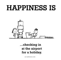 Happiness : A collection of funny but true cartoon sketches about what happiness is. New Adventure Quotes, Best Travel Quotes, Best Quotes, Happy Moments, Happy Thoughts, Happy Things, Words Quotes, Wise Words, Sayings