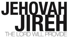 Amen amen and amen I say again, Not my fave of the names for the Lord, but I think maybe my second. I can attest to this fact. The Lord will provide!