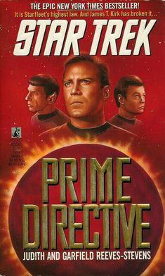 Star Trek: Prime Directive -- Judith and Garfield Reeves-Stevens Star Trek Books, Star Trek Characters, Cool Books, Sci Fi Books, Old Sci Fi Movies, Star Trek Gifts, Prime Directive, Star Trek Original Series, Star Trek Into Darkness