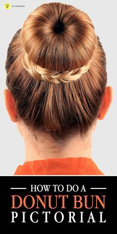 How To Do A Donut Bun: If you think this post is all about the confectionary, think again. We are talking about the trending, elegant, and extremely graceful #hairstyle – the donut bun. This chignon, more popular among the air hostesses, is an easy and extremely neat updo