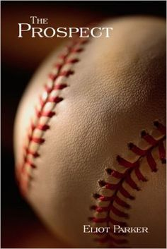 The Prospect by Author Eliot Parker!    #baseball, #contemporary,  #sports