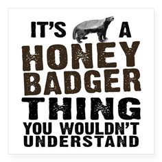 "Honey Badger Thing Square Sticker 3"" x 3"""