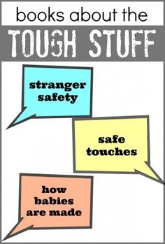 Great list of books on tough topics for kids! Stranger Safety, Safe Touches, How Babies are made