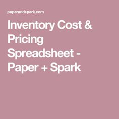 Inventory Cost & Pricing Spreadsheet - Paper + Spark